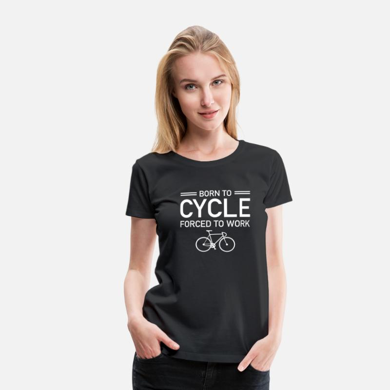 Work T-Shirts - Born To Cycle - Forced To Work - Women's Premium T-Shirt black