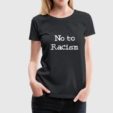 No To Racism - Dame premium T-shirt