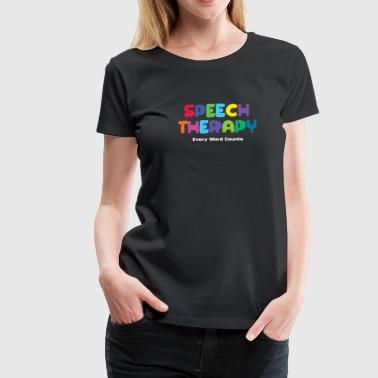 Therapist Speech Therapy - Every Word Counts T Shirt - Women's Premium T-Shirt