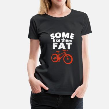 Fat Bike Funny Fat Tire Bike Shirt - T-shirt Premium Femme