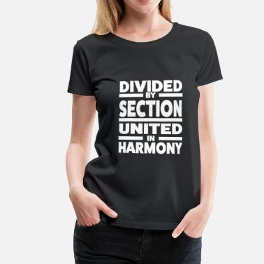 Divided Divided by section - United in Harmony - Maglietta Premium da donna