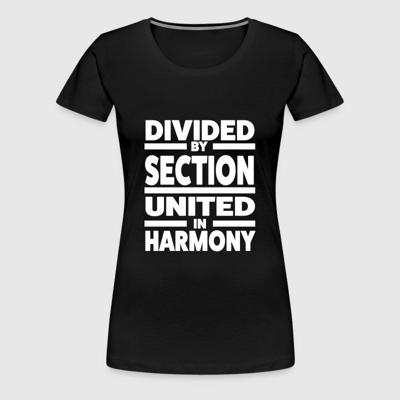 Divided by section - United in Harmony - Women's Premium T-Shirt
