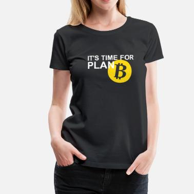 Plan Bitcoin Plan B - Women's Premium T-Shirt