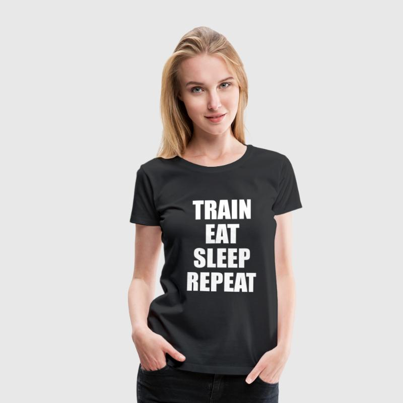 Train Eat Sleep Repeat - Premium-T-shirt dam
