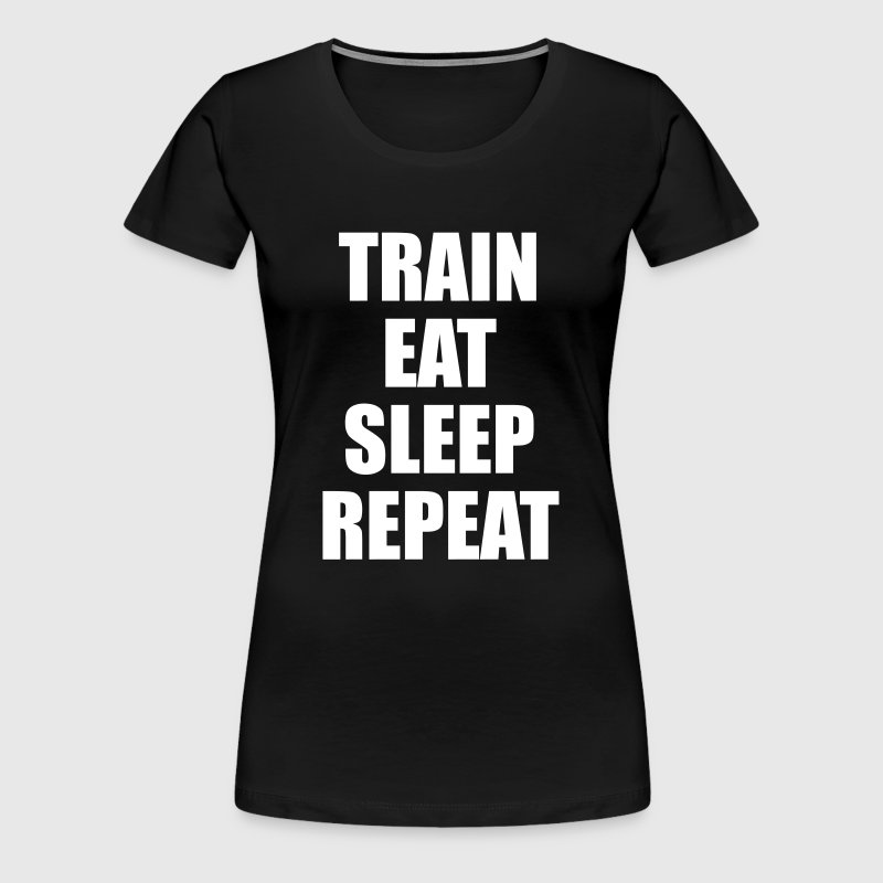 Train Eat Sleep Repeat, Gym, Fitness, Crossfit - Frauen Premium T-Shirt