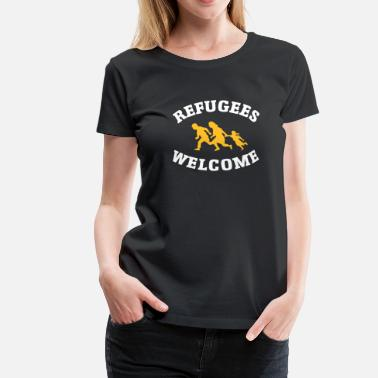 Refugees Welcome Refugees Welcome - T-shirt Premium Femme