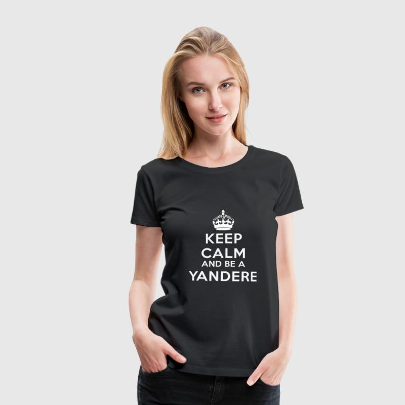Keep calm and be a yandere - Koszulka damska Premium