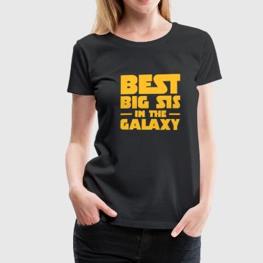 Best Big Sis In The Galaxy - Maglietta Premium da donna