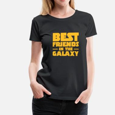 Best Friends Best Friends In The Galaxy - T-shirt Premium Femme
