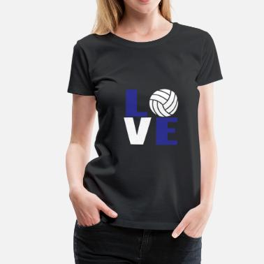 Volleyball Volley Love - Volleyball - Regalo I love volleyball - Camiseta premium mujer