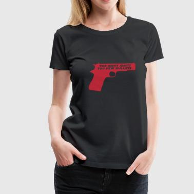 Too many idiots too few bullets - Star B - T-shirt Premium Femme