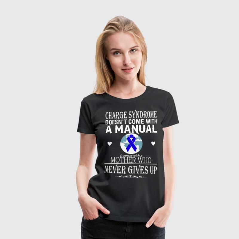 Charge Syndrome doesn't come with a manual - Women's Premium T-Shirt