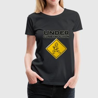 Baby An Bord Baby under Constraction - Baby in Arbeit - Frauen Premium T-Shirt