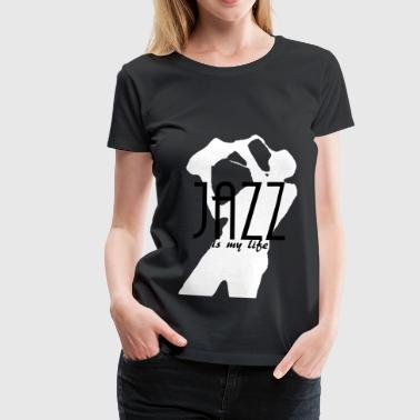 jazz is my life - Women's Premium T-Shirt