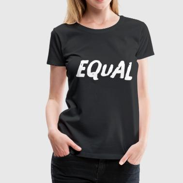 Equal - Women's Premium T-Shirt