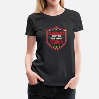 Gamers Dont Die Gamer Shirt- Gamers dont die - Women's Premium T-Shirt