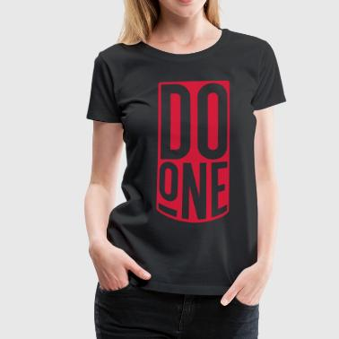 Do One, Mancunian Slang - Women's Premium T-Shirt