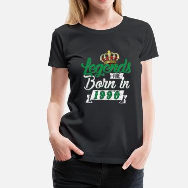 Born In 1990 Legends Are Born In 1990 - Women's Premium T-Shirt