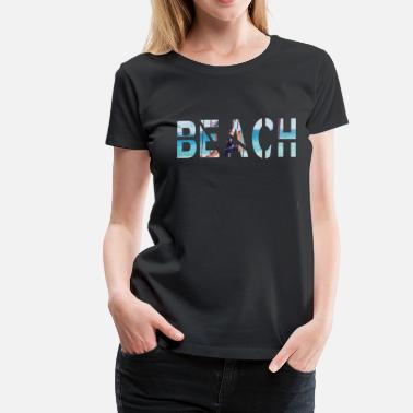 Beach Party BEACH party beach - Premium-T-shirt dam