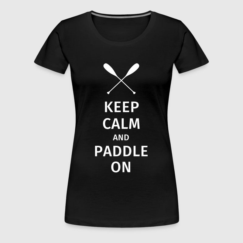 Keep Calm and Paddle on - Vrouwen Premium T-shirt