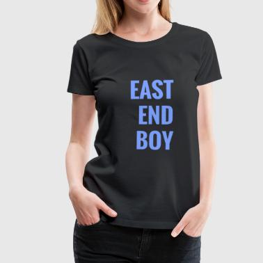 east end boy - Women's Premium T-Shirt