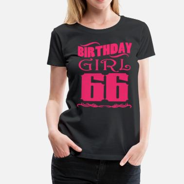 66 Year Old Birthday Girl 66 years old - Women's Premium T-Shirt