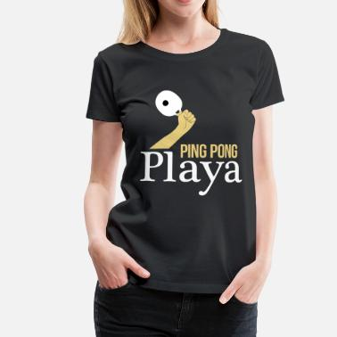 Ping Pong Player ping pong player - Women's Premium T-Shirt