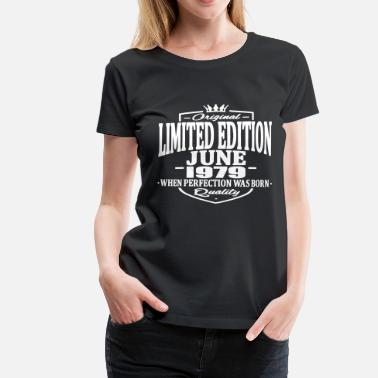June 1979 Limited edition june 1979 - Women's Premium T-Shirt