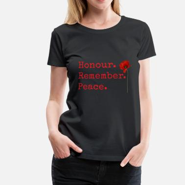 Lest We Forget Honour. Remember. Peace. Remembrance Day gifts. - Women's Premium T-Shirt