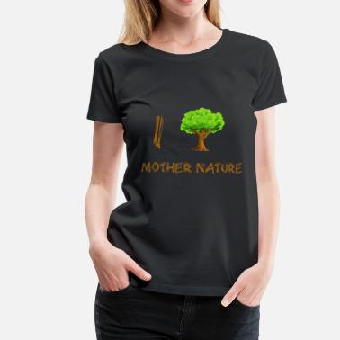 I Love Mutter Naturfreunde: I love mutter Natur - Frauen Premium T-Shirt