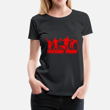 Borracho The Walking Drunk - Camiseta premium mujer