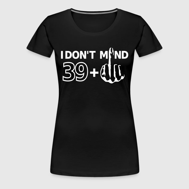 39+ 40th birthday round bday middle finger fuck - Women's Premium T-Shirt