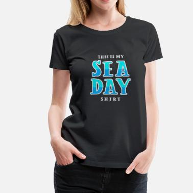Cruise Ship Sea day boating ship cruising ship - Women's Premium T-Shirt