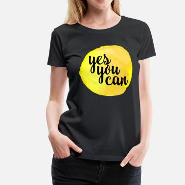 New Years Resolutions Yes You Can Quote - Women's Premium T-Shirt