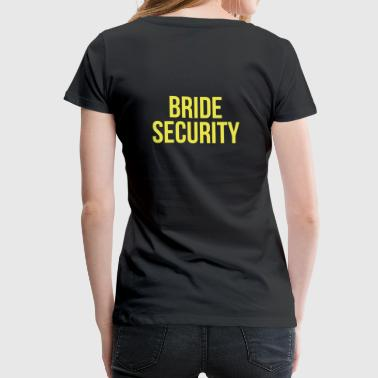 Bride security - Premium-T-shirt dam