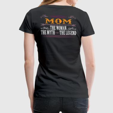 Mom The Legend... - Women's Premium T-Shirt