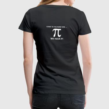 Humour Maths come_to_the_nerd_side - T-shirt Premium Femme
