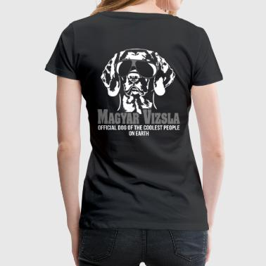Official Dog MAGYAR VIZSLA - official dog of the coolest people - Frauen Premium T-Shirt