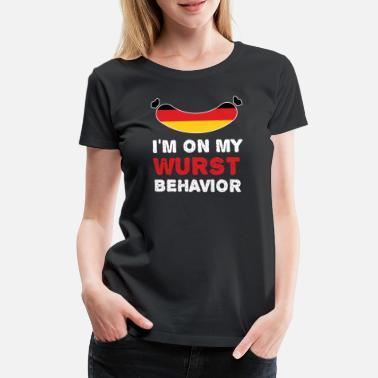 Behavior I'M On My Wurst Behavior Oktoberfest Beer Celebrate - Women's Premium T-Shirt