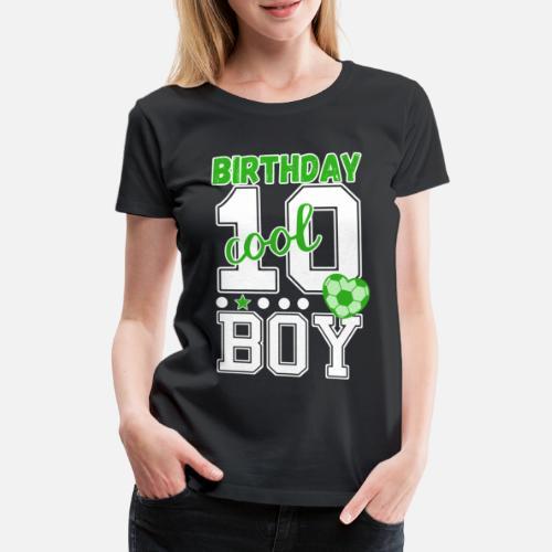 10 Geburtstag Nummer 10 Fussball Junge Frauen Premium T Shirt