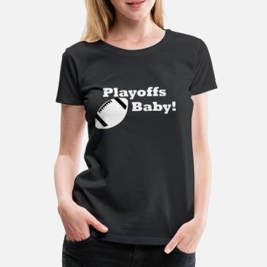 Playoff Football playoffs, American football, playoffs - Women's Premium T-Shirt