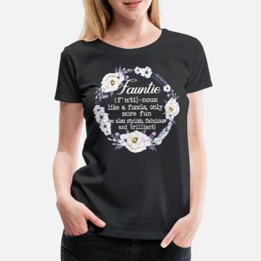 Fauntie Fauntie Funny Auntie Flower Lover Aunt Gift - Women's Premium T-Shirt