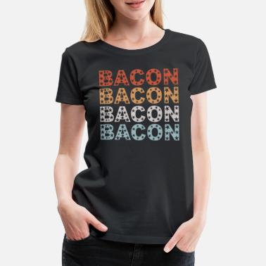 Bacon Bacon Bacon Bacon Bacon estrella Bacon Lover Food Shirt - Camiseta premium mujer
