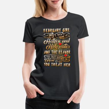 Tastebooster February Girl The Flavor You Taste Depends On - Frauen Premium T-Shirt