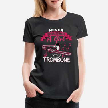 Big Band Never underestimate a Girl with a Trombone - Frauen Premium T-Shirt