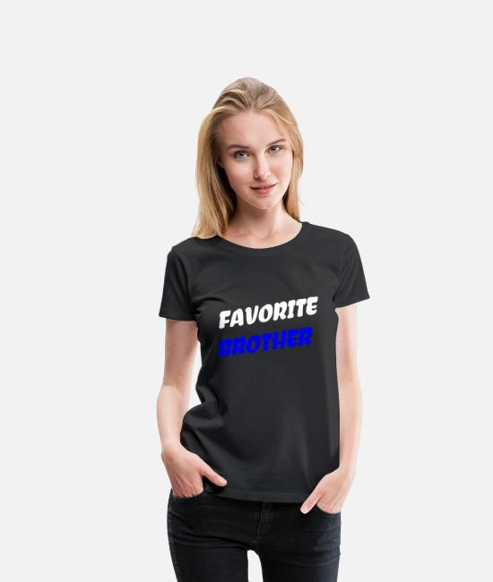 Opa T-Shirts - Favorite Brother - Frauen Premium T-Shirt Schwarz