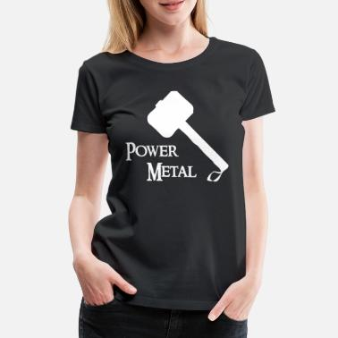 Power Metal Power Metal med en hammare - Premium T-shirt dam