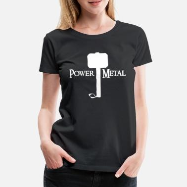 Power Metal Power Metal mit Hammer - Frauen Premium T-Shirt