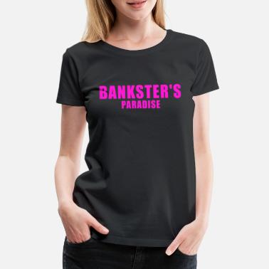 Kredit BANKSTER GIFT BANK BANKER FINANCE MANAGER MBA - Premium T-shirt dam