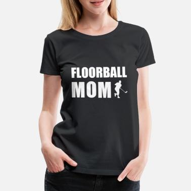 Floorball Floorball MOM - Frauen Premium T-Shirt